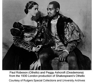 Paul Robeson (Othello) and Peggy Ashcroft (Desdemona) from the 1930 London production of Shakespeare's Othello